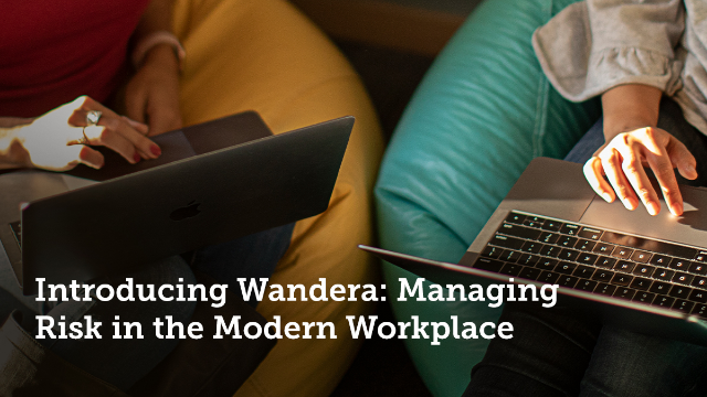 Managing Risk in the Modern Workplace