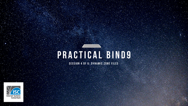 Practical BIND 9 Management - 4/5. Dynamic Zone Files