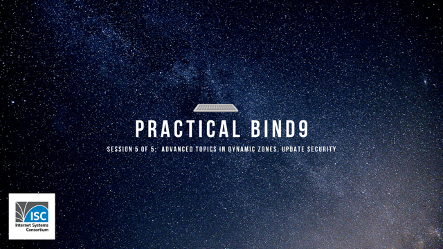 Practical BIND 9 Management - 5/5. Advanced Dynamic Zones, Update Security
