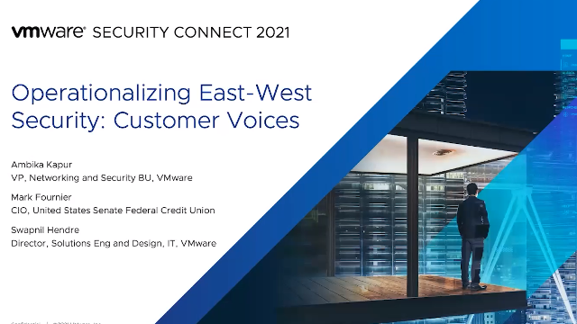 Operationalizing East-West Security: Customer Voices