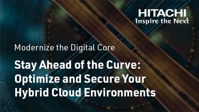 Stay Ahead of the Curve: Optimize and Secure Your Hybrid Cloud Environments