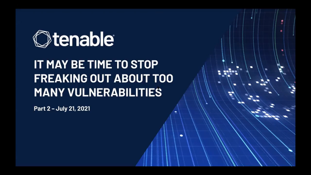 It May Be Time to Stop Freaking Out About Too Many Vulnerabilities (Part 1)