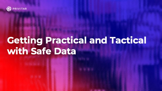 Getting Practical and Tactical with Safe Data