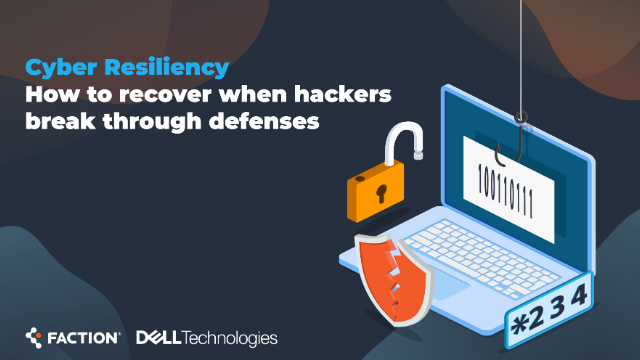 Cyber Resiliency - How to recover when hackers break through defenses