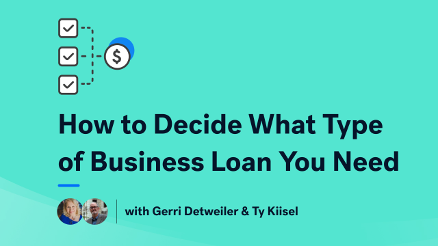How to Decide What Type of Business Loan You Need