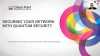 Secure The Network: Why Enterprises Need to Evolve?