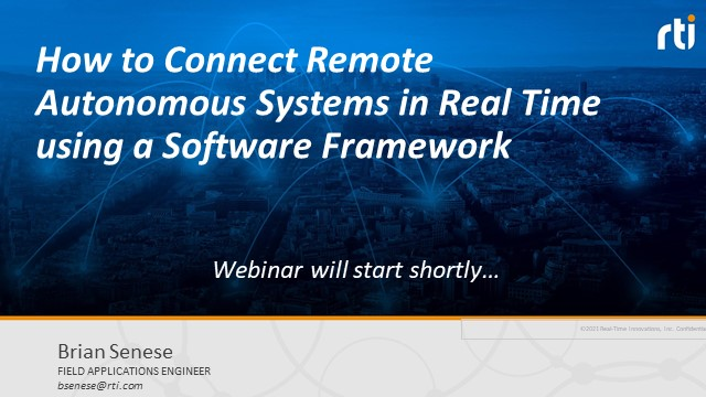 How to Connect Remote Autonomous Systems in Real Time using a Software Framework