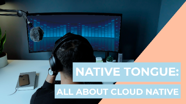 Cloud Unplugged Ep. 5: All About Cloud Native