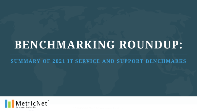 Benchmarking Roundup: Summary of 2021 IT Service and Support Benchmarks