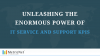 Unleashing the Enormous Power of IT Service and Support KPIs