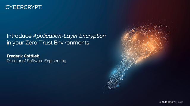 Introduce Application-Layer Encryption in your Zero-Trust Environments