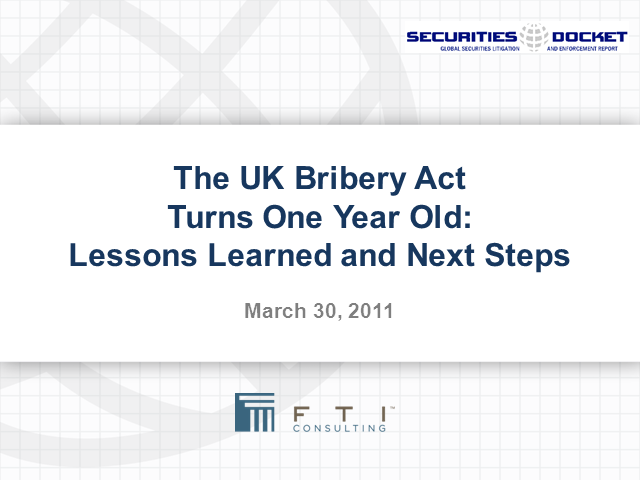 The UK Bribery Act Turns One Year Old: Lessons Learned and Next Steps