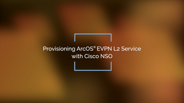 Provisioning ArcOS EVPN L2 Service with Cisco NSO