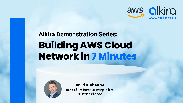 Alkira Demonstration Series - Episode1: Building AWS Cloud Network in 7 Minutes