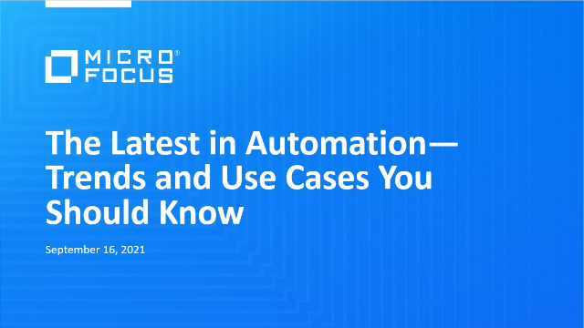 The Latest in Automation—Trends and Use Cases You Should Know