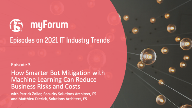 2021 IT Industry Trends - Ep. 3: How Bot Mitigation Can Reduce Risks and Costs