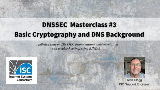 DNSSEC Masterclass #3. Cryptography and DNS background