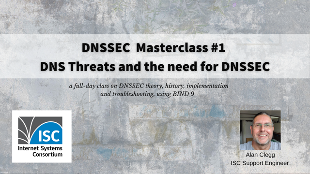 DNSSEC Masterclass #1. Threats to the DNS, Need for DNSSEC