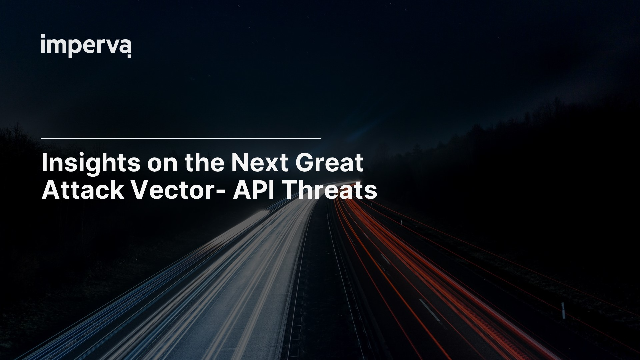Insights on the Next Great Attack Vector- API Threats