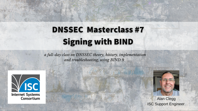 DNSSEC Masterclass #7. Signing with BIND 9