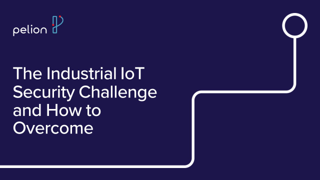 The Industrial IoT Security Challenge and How to Overcome