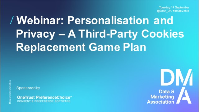 Webinar: Personalisation & Privacy – A Third-Party Cookies Replacement Game Plan