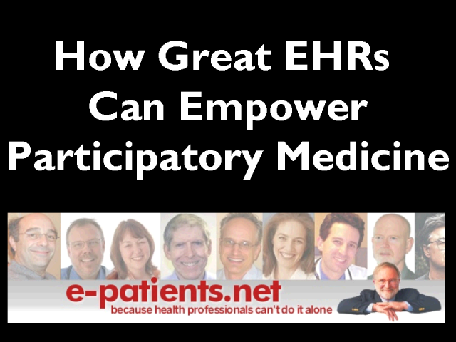 How Great EHRs Empower Participatory Medicine
