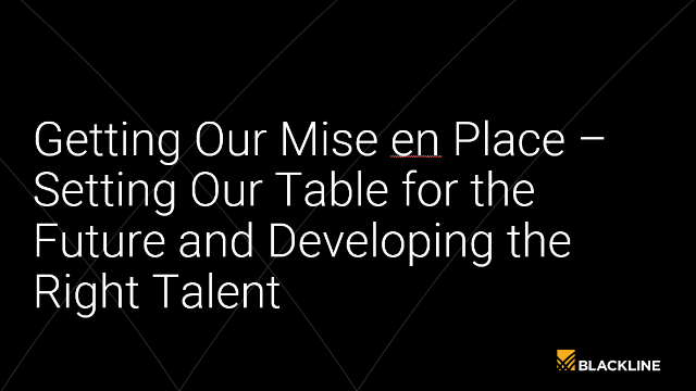 Setting Our Table for the Future & Developing the Right Talent