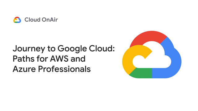Journey to Google Cloud: Paths for AWS Professionals