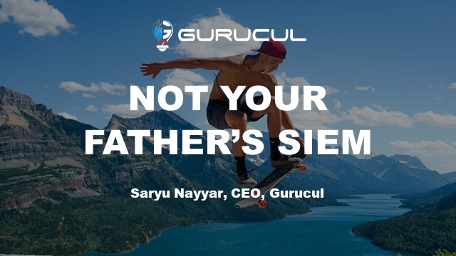 Not Your Father's SIEM