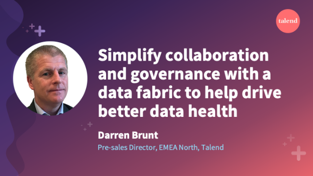 Simplify collaboration & governance with a data fabric to help drive data health