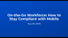 On-the-Go Workforce: How to Stay Compliant with Mobile