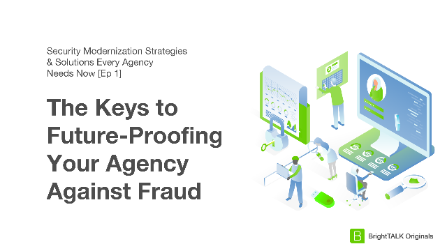 The Keys to Future-Proofing Your Agency Against Fraud