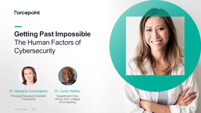 Getting Past Impossible: The Human Factors of Cybersecurity.