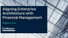 Aligning Enterprise Architecture with Financial Management