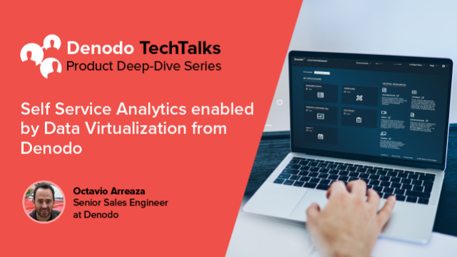 Self Service Analytics enabled by Data Virtualization from Denodo