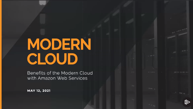 The Benefits of the Modern Cloud with AWS