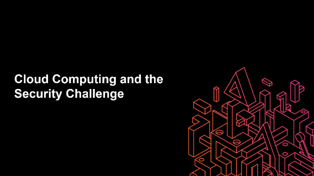Cloud Computing and the Security Challenge