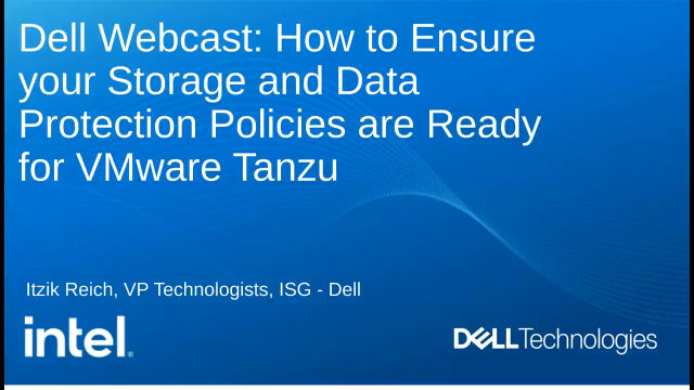 Dell EMC: How to Ensure your Storage and DP Policies are Ready for VMware Tanzu