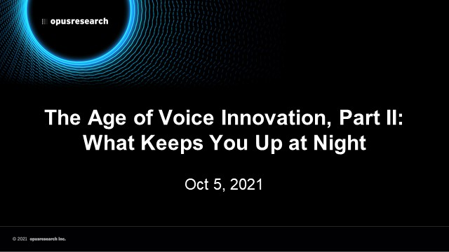 The Age of Voice Innovation, Part II: What Keeps You Up at Night