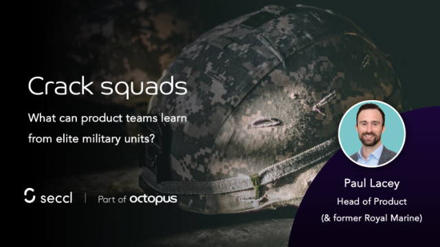 Crack squads: what can product teams learn from elite military units?