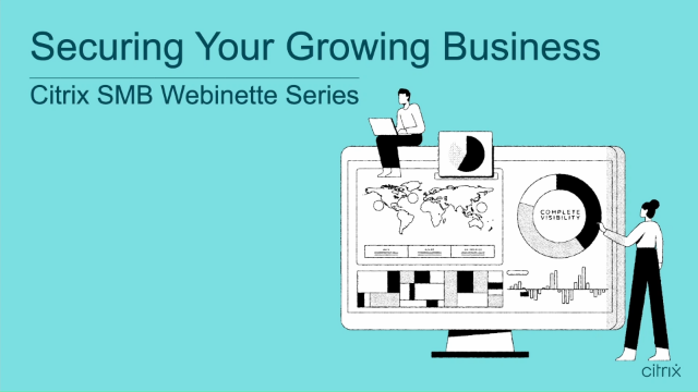 Part 3 I Securing Your Growing Business with Secure Workspace Access