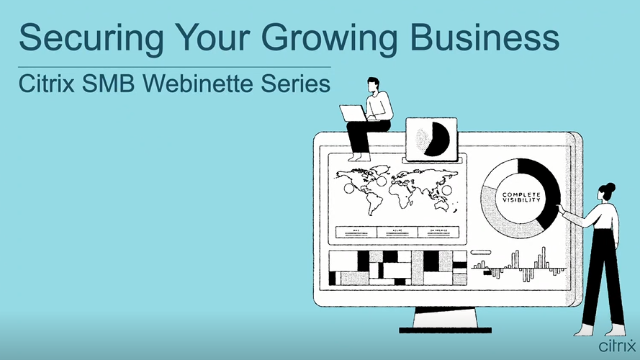 Part 4 I Securing Your Growing Business with Secure Internet Access