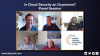 Is Cloud Security an Oxymoron?