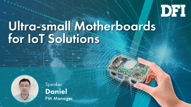DFI Ultra-small Motherboards for IoT Solutions