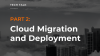 Cloud Migration and Deployment