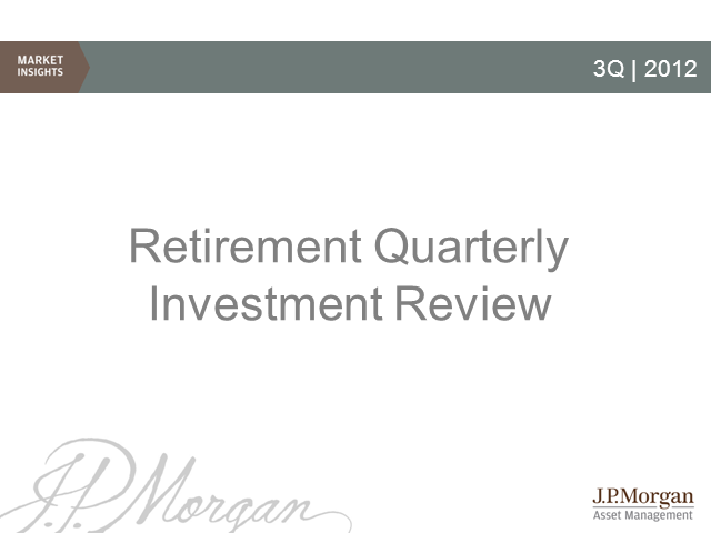 JPM Quarterly Investment Review - 3Q 2012