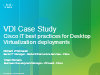 VDI Case Study: Cisco IT best practices for desktop virtualization deployments