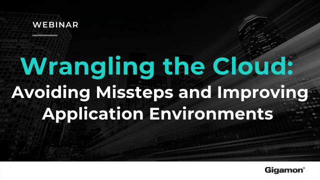 Wrangling the Cloud: Avoiding Missteps and Improving Application Environments