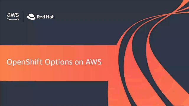 Red Hat OpenShift Options on AWS